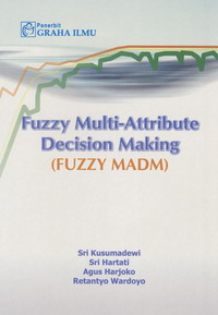 Fuzzy Multi-Attribute Decision Making (Fuzzy MADM)