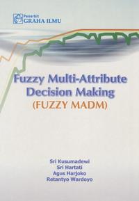 Fuzzy Multi-Attribute Decision Making (Fuzzy MADM)
