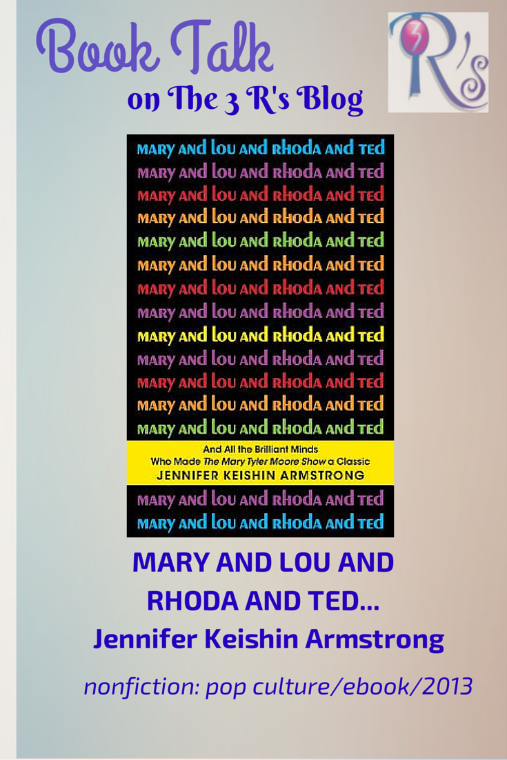Book discussion on The 3 Rs Blog: MARY AND LOU AND RHODA AND TED by Jennifer K. Armstrong