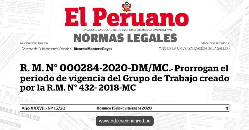 R. M. N° 000284-2020-DM/MC.- Prorrogan el periodo de vigencia del Grupo de Trabajo creado por la R.M. N° 432- 2018-MC