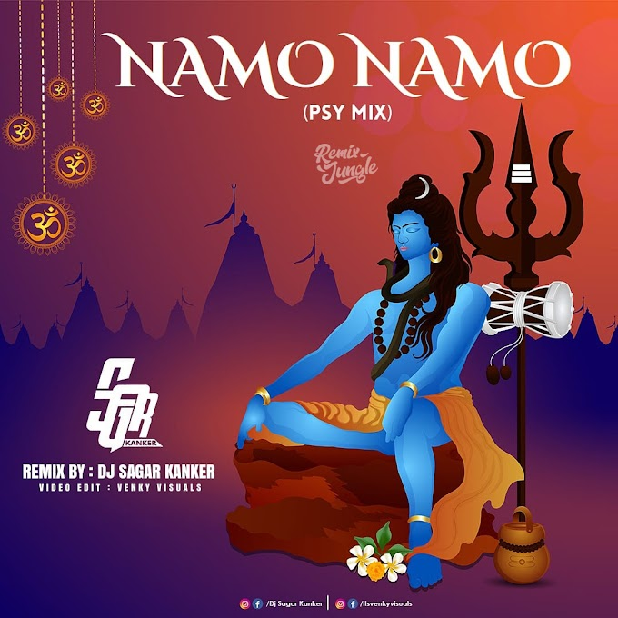 NAMO NAMO ( PSY REMIX ) - DJ SAGAR KANKER