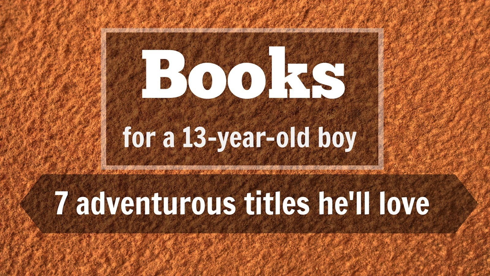 Books for 13 Year Olds - Boys and Girls - Easy Peasy and Fun