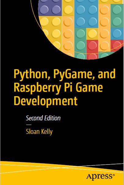 Python, Pygame, and Raspberry Pi Game Development, Second Edition