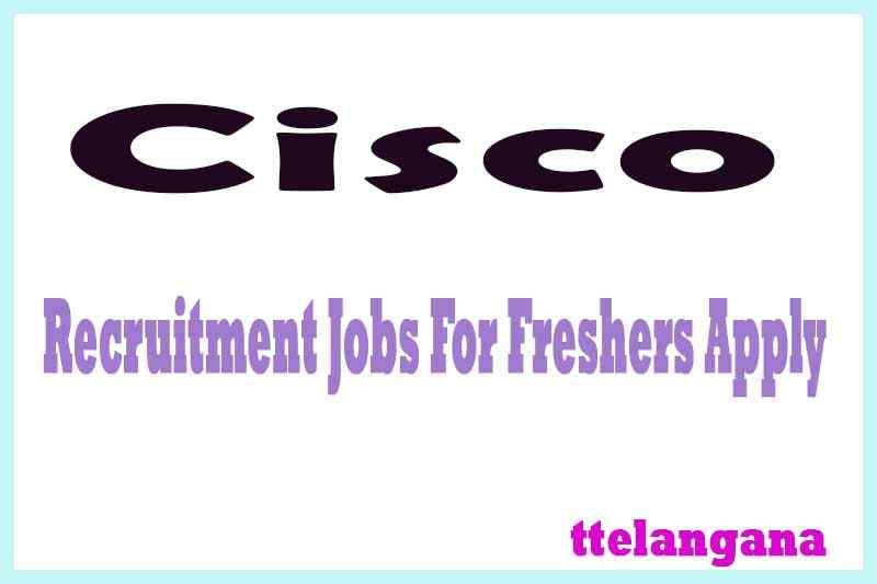 Cisco Recruitment Jobs For Freshers Apply