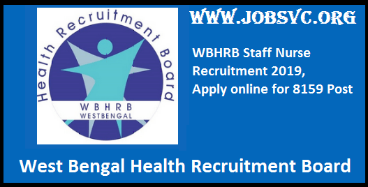WBHRB Recruitment (2019) - 8,159 Posts of Staff Nurse Grade-II