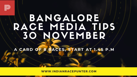 Bangalore Race Media Tips 30 November