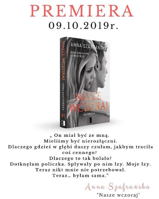 """""""Nasze wczoraj"""" Anny Szafrańskiej - Zapowiedź"""