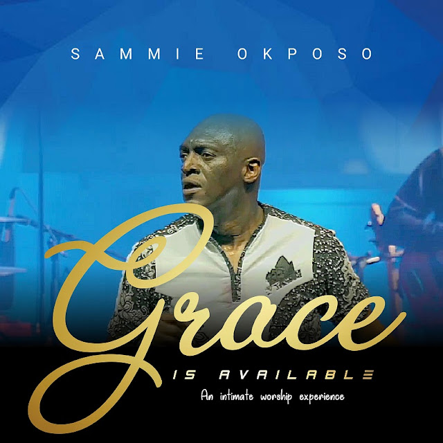 Audio + Video: Sammie Okposo – Grace Is Available (Live)