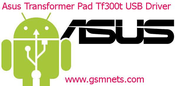 Asus Transformer Pad Tf300t USB Driver Download