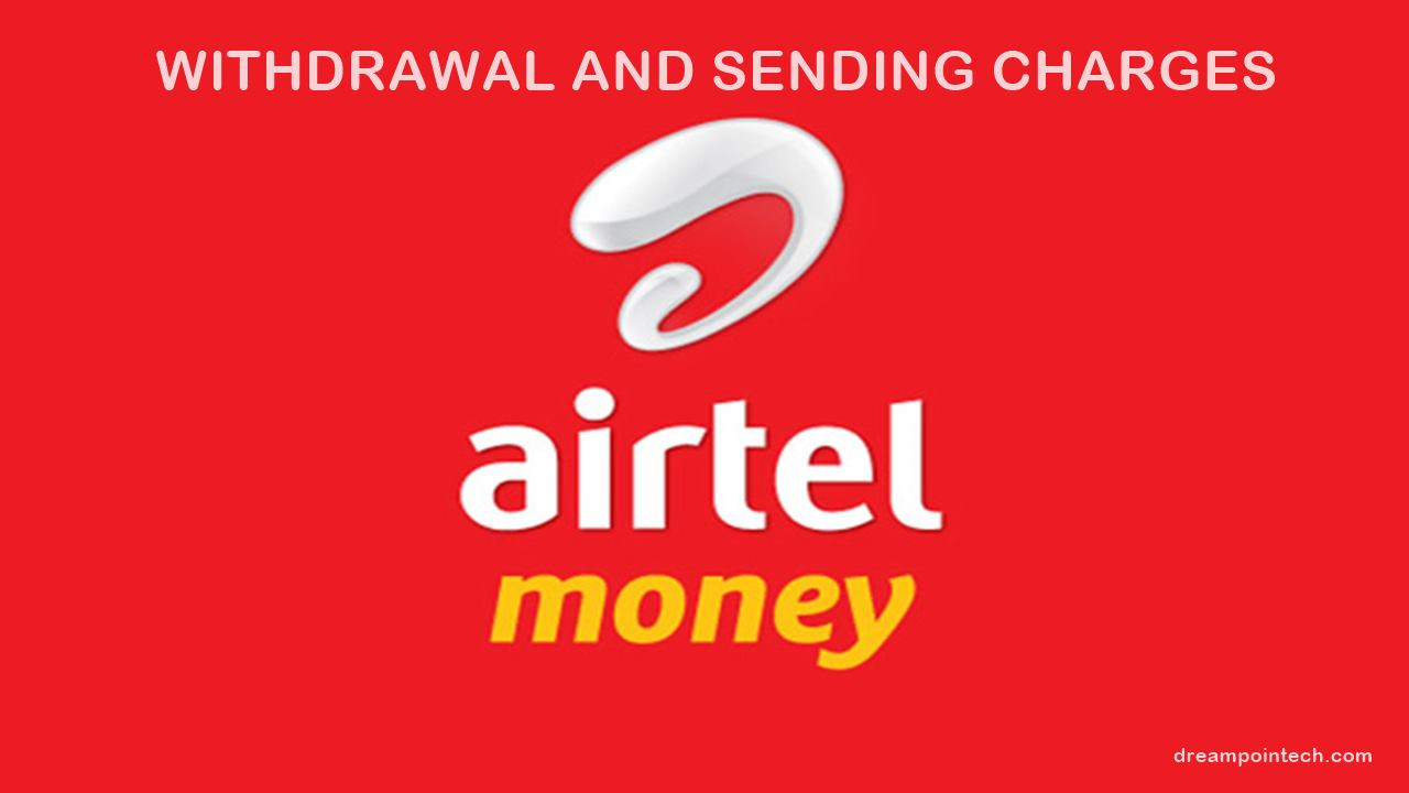 Airtel Mobile Money Withdraw and Sending Charges Uganda