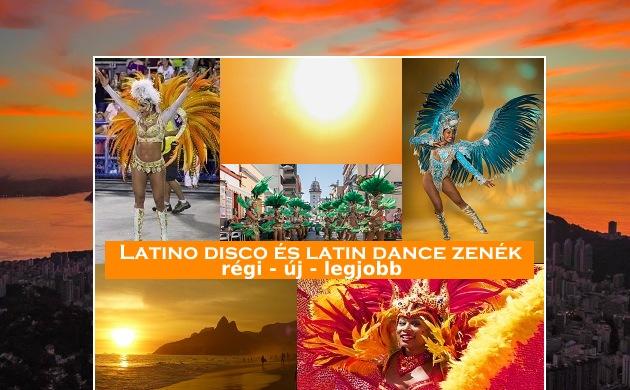 Latin disco és latin dance zenék, régi új, legjobb