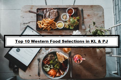 Top 10 Western Food Selections in KL & PJ