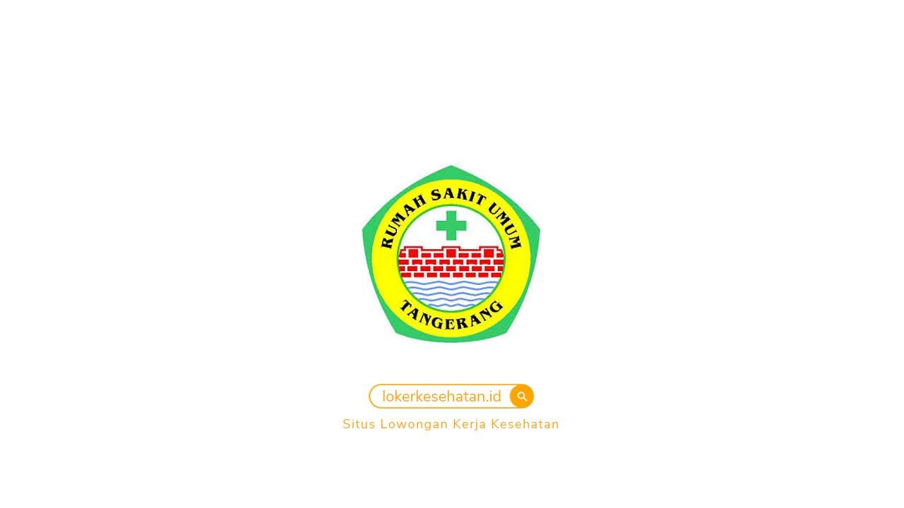 Penerimaan Pegawai Non PNS RSU Kabupaten Tangerang 2020