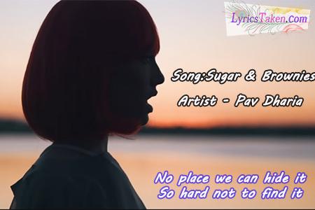 Pav Dharia - Sugar & Brownies Lyrics - Lyricstaken.com