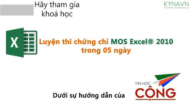Khóa học luyện thi chứng chỉ MOS Excel 2010 trong 05 ngày