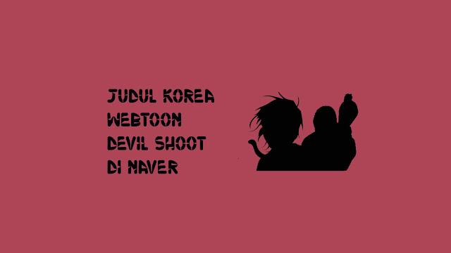 Judul Korea Webtoon Devil Shoot di Naver