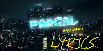 Paagal song lyrics | Badshah new song lyrics 2019