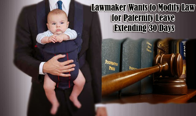 Lawmaker Wants to Modify Law for Paternity Leave Extending 30 Days