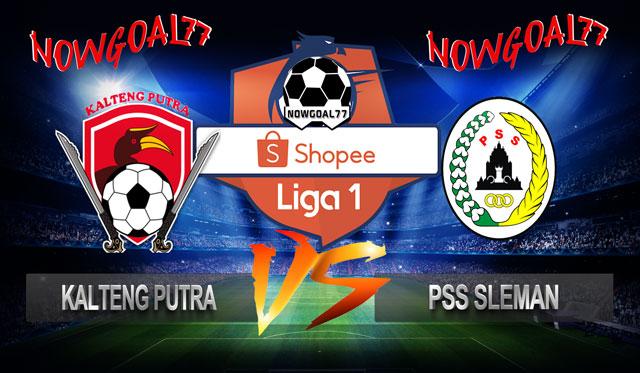 Prediksi Kalteng Putra vs PSS Sleman 7 Juli 2019