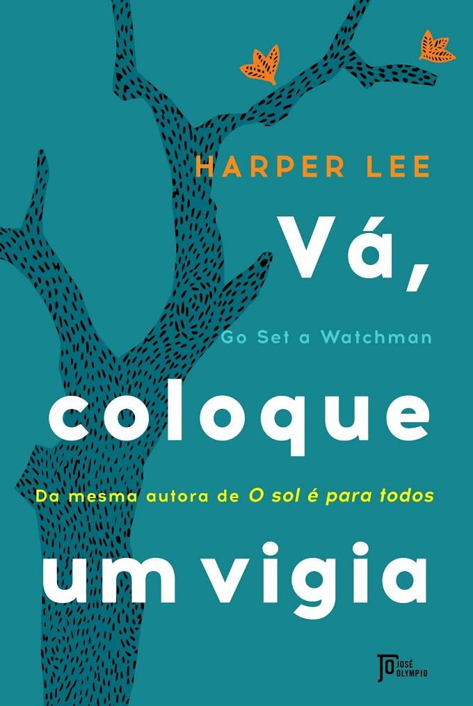 Vá, coloque um vigia - Harper Lee