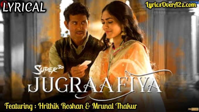JUGRAAFIYA LYRICS - SUPER 30 | Udit Narayan | Lyrics Over A2z