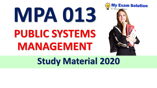 MPA 013 PUBLIC SYSTEMS MANAGEMENT Study Material 2020