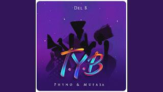 [MUSIC] Del B ft Phyno x Mufasa – T.Y.B (Twist Your Body)