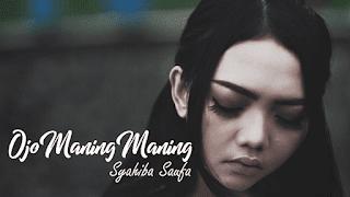 Lirik Lagu Ojo Maning Maning - Syahiba Saufa