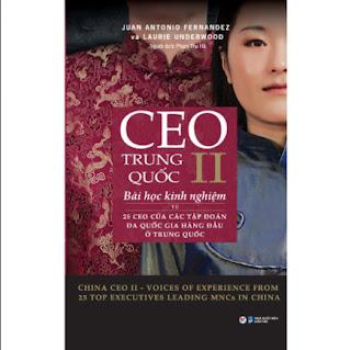 CEO Trung Quốc II- Bài Học Kinh Nghiệm Từ 25 CEO Của Các Tập Đoàn Đa Quốc Gia Hàng Đầu Ở Trung Quốc ebook PDF EPUB AWZ3 PRC MOBI