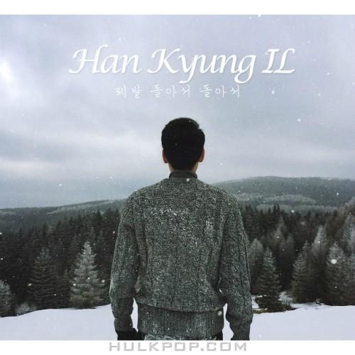 Han Kyung Il – 제발 돌아서 돌아서 – Single