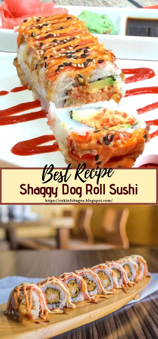 Shaggy Dog Roll Sushi #dinnerrecipe #food #amazingrecipe #easyrecipe