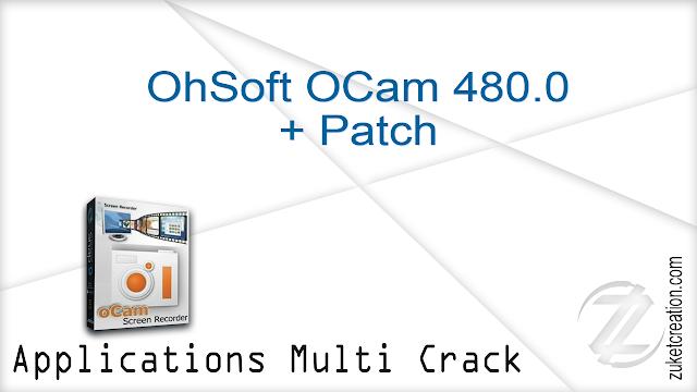 OhSoft OCam 480.0 + Patch   |   11 MB