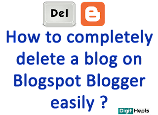 How to delete a Blogger Blog easily