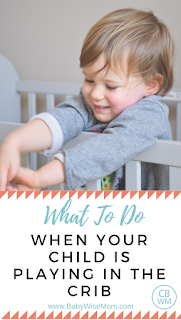 What To Do When Your Child is Playing in the Crib/Bed Instead of Sleeping