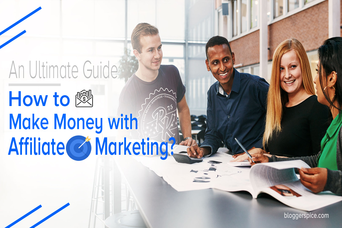 An Ultimate Guide to Make Money with Affiliate Marketing