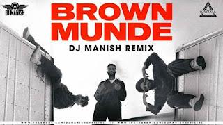 BROWN MUNDE (REMIX) - DJ MANISH