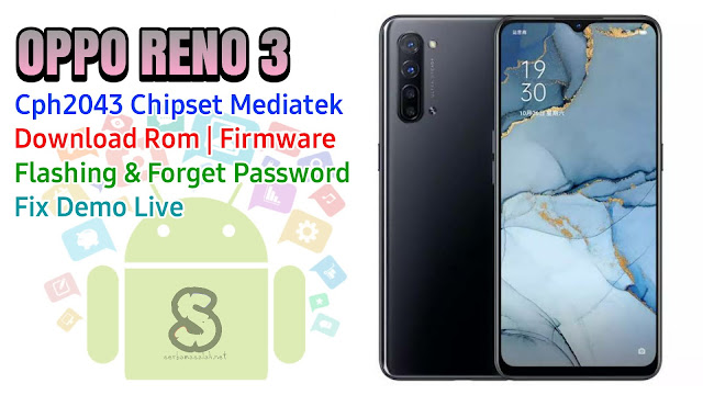 Download Rom Official / Flashing Oppo Reno 3 Cph2043 Mediatek Lupa Password, Pola, Fix Demo Live