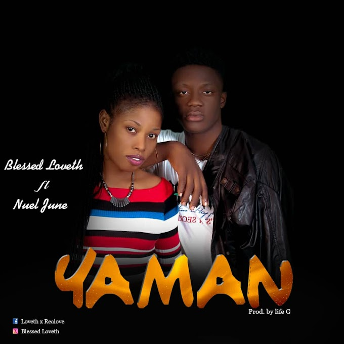 Blessed Loveth ft. Nuel June_YAMAN