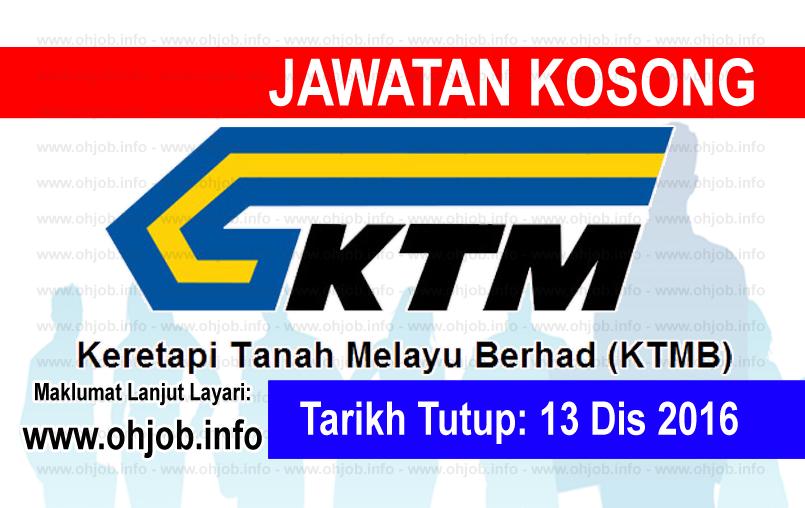Jawatan Kerja Kosong Keretapi Tanah Melayu Berhad (KTMB) logo www.ohjob.info disember 2016