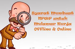 Syarat Membuat NPWP untuk Melamar Kerja Offline & Online
