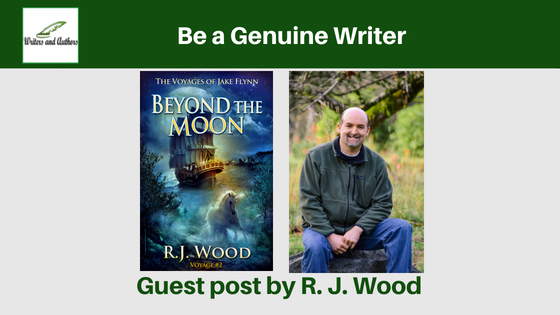 Be a Genuine Writer, guest post by R.J. Wood