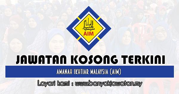 Jawatan Kosong 2019 di Amanah Ikhtiar Malaysia (AIM)
