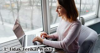 Tidak Terikat Waktu merupakan salah satu kelebihan dan keuntungan bisnis online