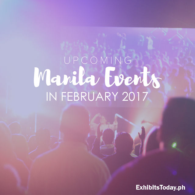 Upcoming Manila Events in February 2017