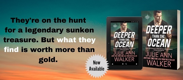 They're on the hunt for a legendary sunken treasure. But what they find is worth more than gold. Deeper Than the Ocean by Julie Ann Walker. Now Available.