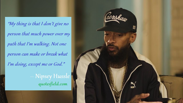 Nipsey Hussle Quotes Motivational And More