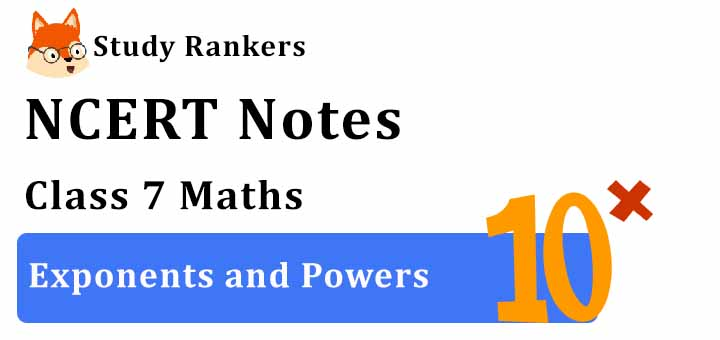 Chapter 13 Exponents and Powers Class 7 Notes Maths