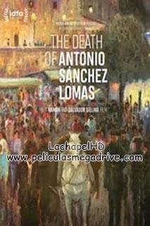 La muerte de Antonio Sánchez Lomas (2019) HD 1080P Castellano[Google Drive] LachapelHD
