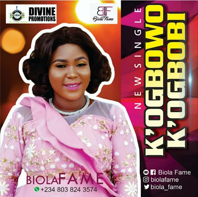 New Release: BIOLA Fame - K'OGBOWO K'OGBOBI