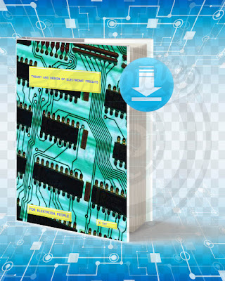 Free Book Theory and Design of Electrical and Electronic Circuits pdf.
